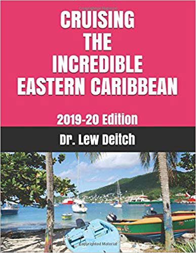 CRUISING THE INCREDIBLE EASTERN CARIBBEAN: 2019-20 Edition