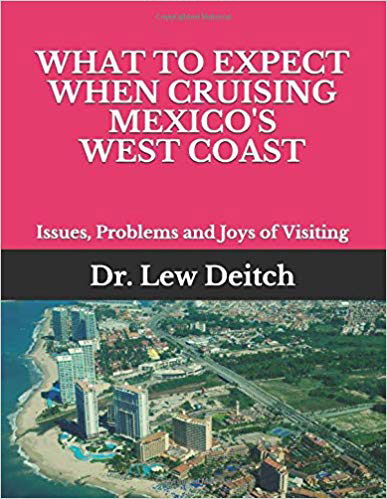 WHAT TO EXPECT WHEN CRUISING MEXICO'S WEST COAST: Issues, Problems and Joys of Visiting